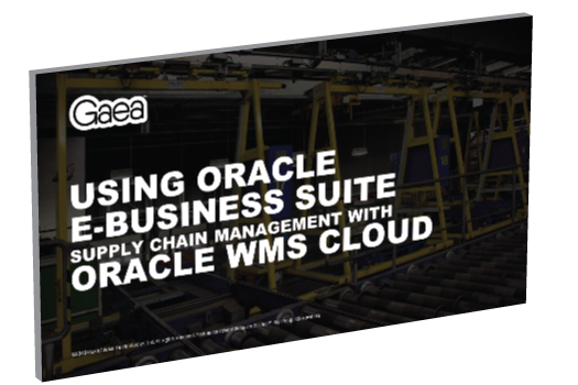 Gaea webinar: Using Oracle EBS SCM with WMS Cloud