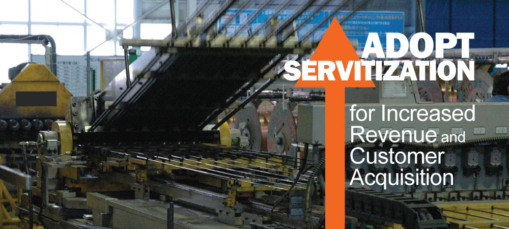 Adopt Servitization for Increased Revenue and Customer Acquisition