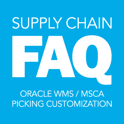Oracle WMS MSCA Picking Customization FAQ