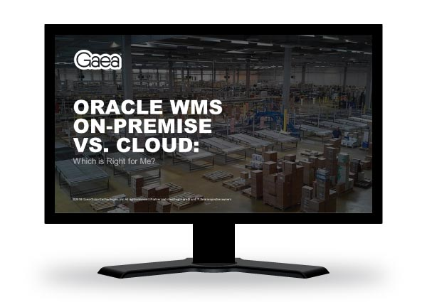 Gaea webinar: Oracle WMS On-Premise vs. WMS Cloud