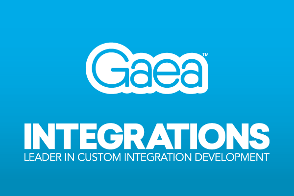 Gaea has the expertise to build your custom integration