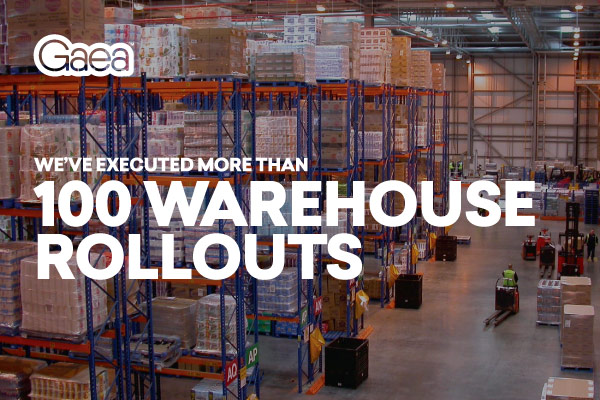 Gaea has executed more than 100 warehouse rollouts