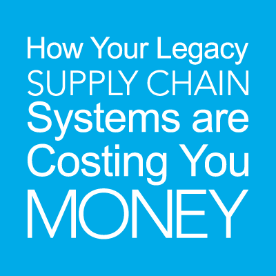 How Your Legacy Supply Chain Systems are Costing You Money