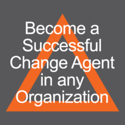 Become a Successful Change Agent in any Organization